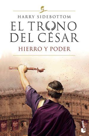 TRONO DEL CÉSAR I, EL -  HIERRO Y PODER