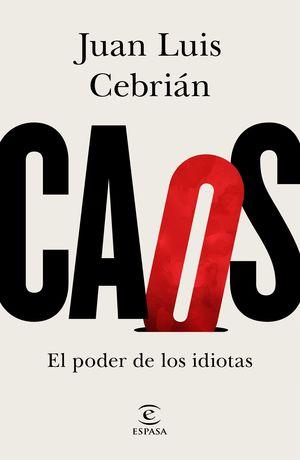 CAOS - EL PODER DE LOS IDIOTAS