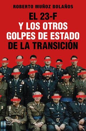 23-F Y LOS OTROS GOLPES DE ESTADO DE LA TRANSICIÓN, EL