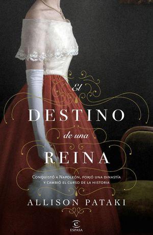 DESTINO DE UNA REINA, EL