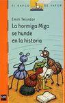 HORMIGA MIGA SE HUNDE EN LA HISTORIA, LA
