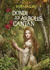 DÓNDE LOS ÁRBOLES CANTAN