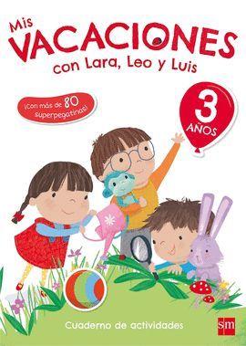 MIS VACACIONES CON LARA, LEO Y LUIS