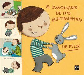 IMAGINARIO DE LOS SENTIMIENTOS DE FÉLIX, EL