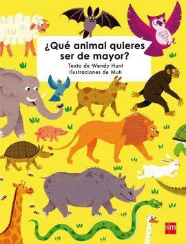 QUE ANIMAL QUIERES SER DE MAYOR?