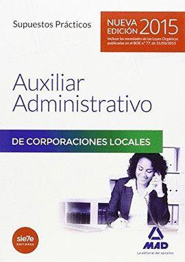 AUXILIARES ADMINISTRATIVOS DE CORPORACIONES LOCALES. SUPUESTOS PRACTICOS