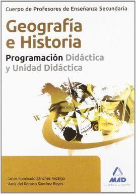 CUERPO DE PROFESORES DE ENSEÑANZA SECUNDARIA. GEOGRAFÍA E HISTORIA. PROGRAMACIÓN DIDACTICA