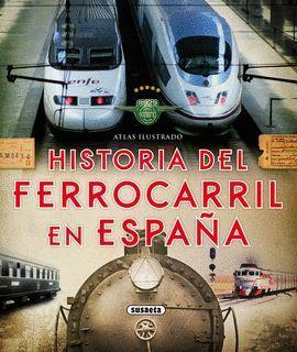HISTORIA DEL FERROCARRIL EN ESPAÑA, ATLAS ILUSTRADO