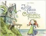 JULIA I LA CASA DE LES CRIATURES PERDUDES