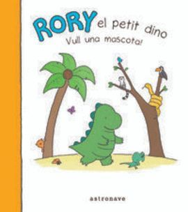 RORY EL PETIT DINO, VULL UNA MASCOTA