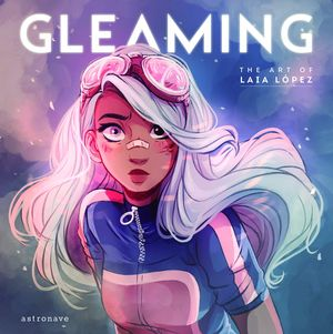 GLEAMING - THE ART OF LAIA LOPEZ