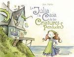 JÚLIA I LA CASA DE LES CRIATURES PERDUDES, LA