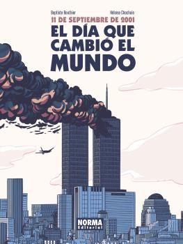 11 DE SEPTIEMBRE DE 2001 - EL DÍA QUE CAMBIÓ EL MUNDO