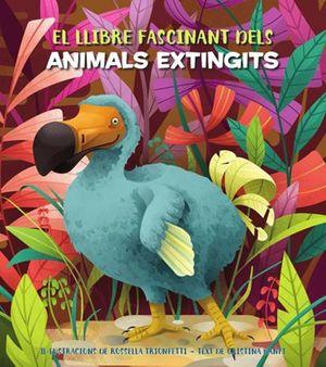ANIMALS EXTINGITS, EL LLIBRE FASCINANT DELS