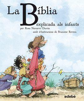 BÍBLIA EXPLICADA ALS INFANTS, LA