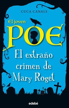 EXTRAÑO CRIMEN DE MARY ROGET, EL