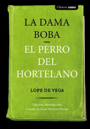 DAMA BOBA, LA / EL PERRO DEL HORTELANO