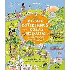 VIAJES COTIDIANOS DE LAS COSAS ORDINARIAS, LOS