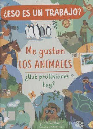 ME GUSTAN LOS ANIMALES: ¿QUÉ PROFESIONES HAY?