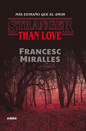 STRANGER THAN LOVE. MÁS EXTRAÑO QUE EL AMOR
