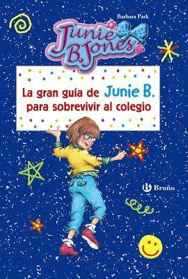 GRAN GUÍA DE JUNIE B. PARA SOBREVIVIR AL COLEGIO, LA