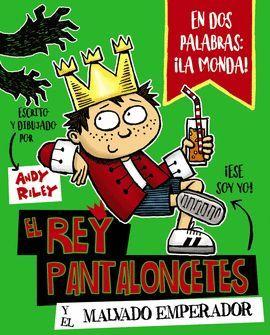 REY PANTALONCETES Y EL MALVADO EMPERADOR, EL