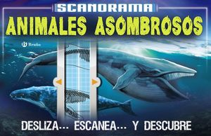 SCANORAMA - ANIMALES ASOMBROSOS