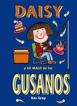 DAISY Y LO MALO DE LOS GUSANOS