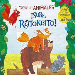 TORRE DE ANIMALES. ¡SUBE, RATONCITO!