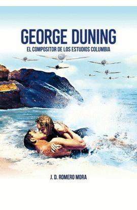 GEORGE DUNING. EL COMPOSITOR DE LOS ESTUDIOS COLUMBIA