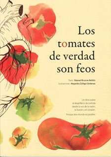 TOMATES DE VERDAD SON FEOS, LOS