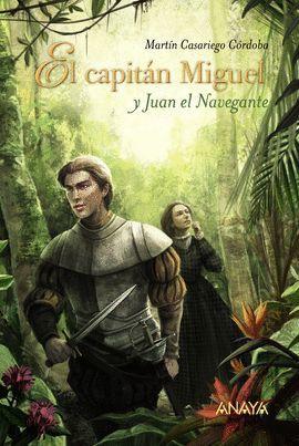 CAPITÁN MIGUEL Y JUAN EL NAVEGANTE, EL