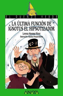 ÚLTIMA FUNCIÓN DE IGNOTUS EL HIPNOTIZADOR, LA