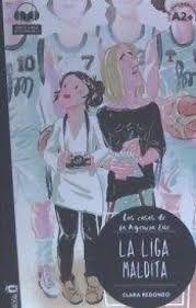 LIGA MALDITA, LA (NIVEL A2+)