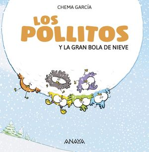 POLLITOS Y LA GRAN BOLA DE NIEVE, LOS