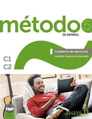 MÉTODO 5 DE ESPAÑOL. CUADERNO DE EJERCICIOS C1-C2.