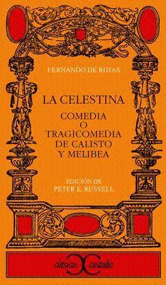 CELESTINA, LA COMEDIA O TRAGICOMEDIA DE CALISTO Y MELIBEA