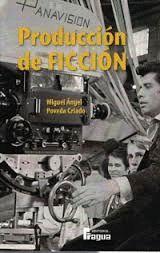 PRODUCCIÓN DE FICCIÓN