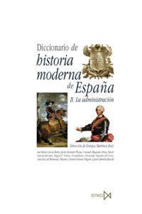 DICCIONARIO DE HISTORIA MODERNA DE ESPAÑA II. LA ADMINISTRACION