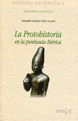 PROTOHISTORIA EN LA PENINSULA IBERICA, LA