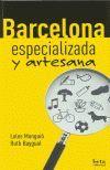 BARCELONA ESPECIALIZADA Y ARTESANA