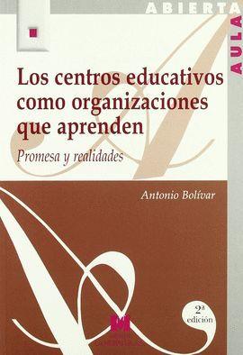 CENTROS EDUCATIVOS COMO ORGANIZACIONES QUE APRENDEN: PROMESA Y REALIDADES, LOS