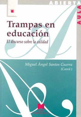 TRAMPAS EN EDUCACIÓN: EL DISCURSO SOBRE LA CALIDAD