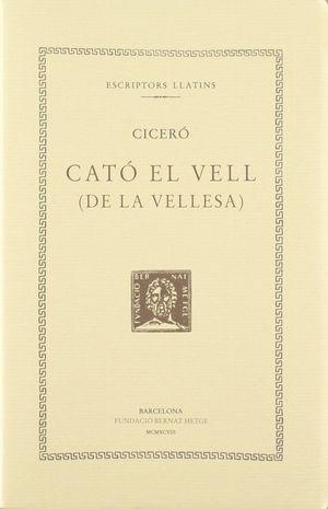 CATO EL VELL (DE LA VELLESA) (DOBLE TEXT/RÚSTICA)