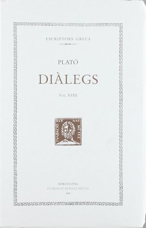 DIÀLEGS XVIII (DOBLE TEXT/RÚSTICA) -TIMEU. CRÍTIAS-