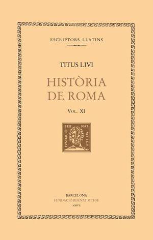 HISTÒRIA DE ROMA VOL. XI (DOBLE TEXT / RÚSTICA)