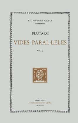 VIDES PARAL·LELES, VOL. V: CORIOLÀ I ALCIBÍADES. DEMÒSTENES I CICERÓ