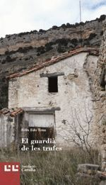 GUARDIÁ DE LES TRUFES, EL