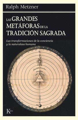 GRANDES METAFORAS DE LA TRADICION SAGRADA, LAS