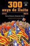 300 ANYS DE LLUITA. 1714-2014